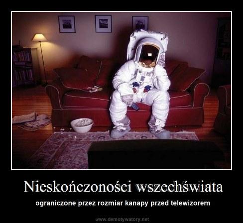 Nieskończoności wszechświata - ograniczone przez rozmiar kanapy przed telewizorem