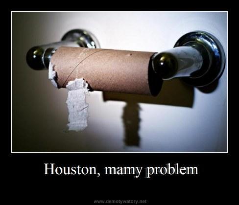 Houston, mamy problem -
