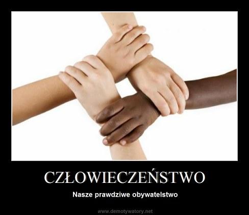 CZŁOWIECZEŃSTWO - Nasze prawdziwe obywatelstwo