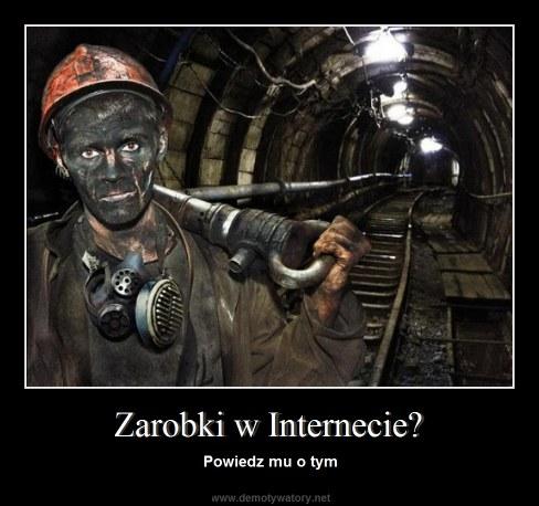 Zarobki w Internecie? - Powiedz mu o tym