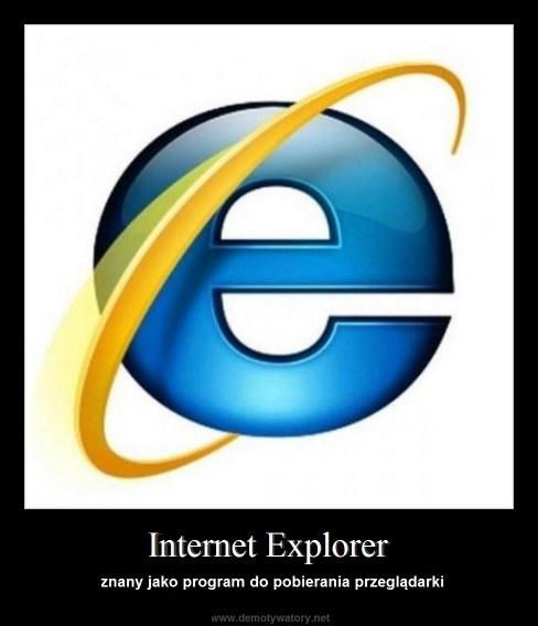 Internet Explorer - znany jako program do pobierania przeglądarki