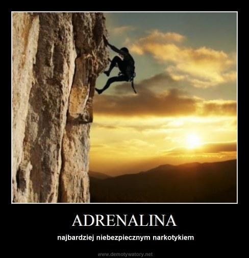 ADRENALINA - najbardziej niebezpiecznym narkotykiem