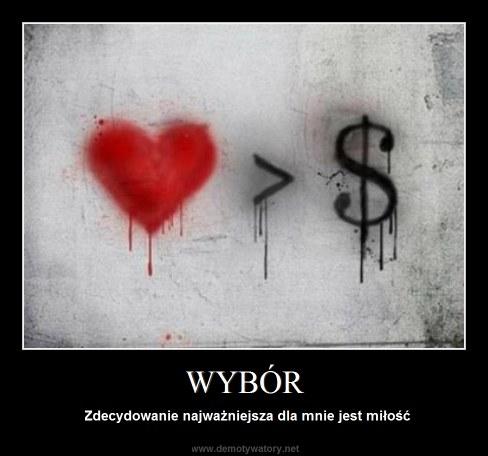 WYBÓR - Zdecydowanie najważniejsza dla mnie jest miłość