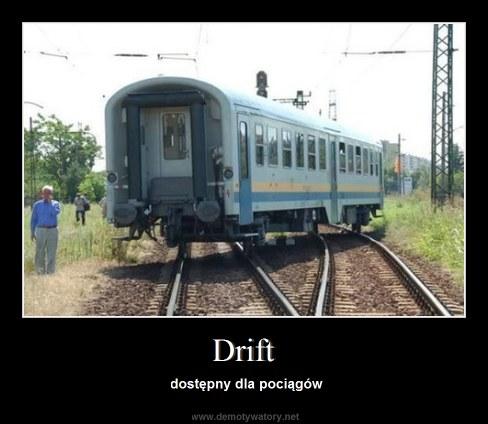 Drift - dostępny dla pociągów