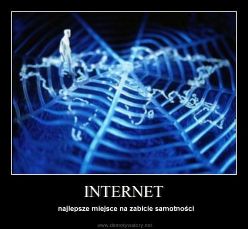 INTERNET - najlepsze miejsce na zabicie samotności