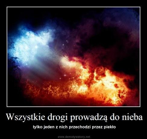 Wszystkie drogi prowadzą do nieba - tylko jeden z nich przechodzi przez piekło