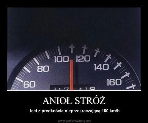 ANIOŁ STRÓŻ - leci z prędkością nieprzekraczającą 100 km/h