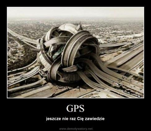 GPS - jeszcze nie raz Cię zawiedzie