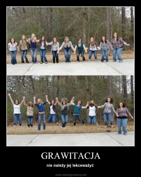 GRAWITACJA - nie należy jej lekceważyć