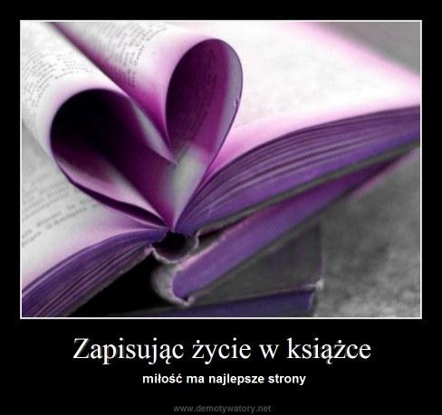 Zapisując życie w książce - miłość ma najlepsze strony