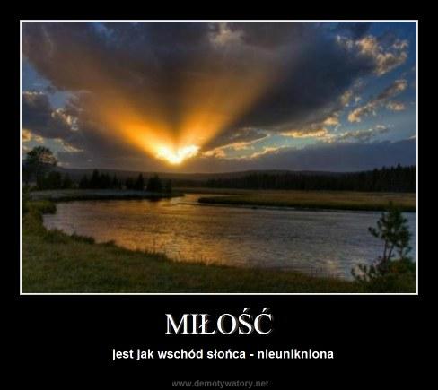 MIŁOŚĆ - jest jak wschód słońca - nieunikniona