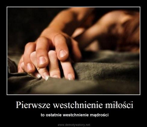 Pierwsze westchnienie miłości - to ostatnie westchnienie mądrości