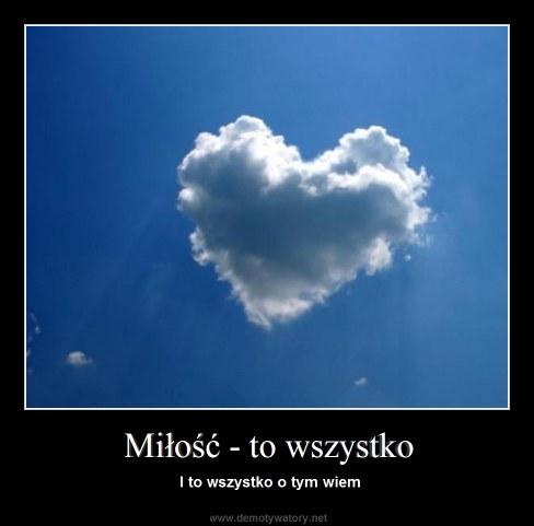 Miłość - to wszystko - I to wszystko o tym wiem