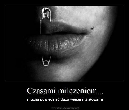 Czasami milczeniem... - można powiedzieć dużo więcej niż słowami