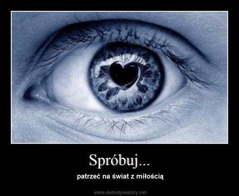 Spróbuj... - patrzeć na świat z miłością