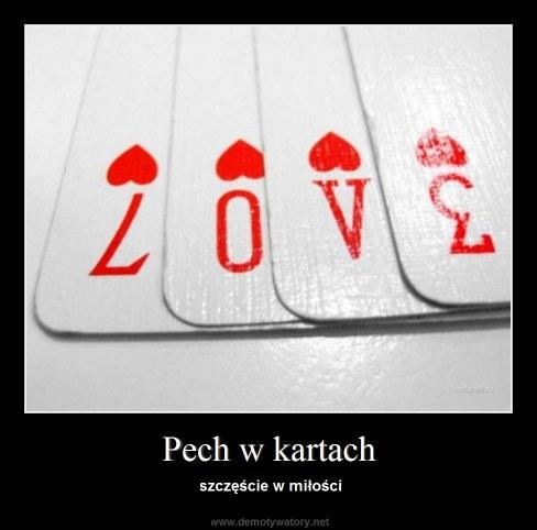 Pech w kartach - szczęście w miłości