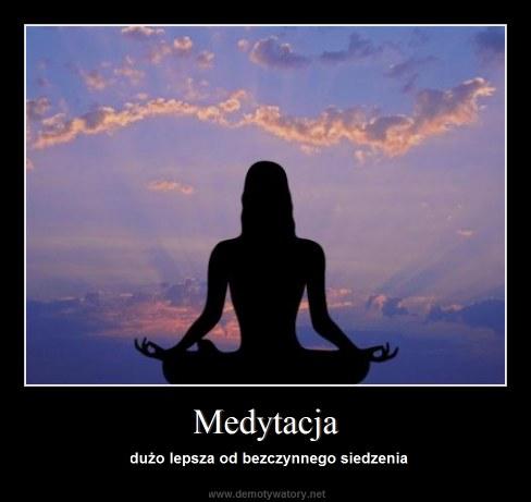 Medytacja - dużo lepsza od bezczynnego siedzenia