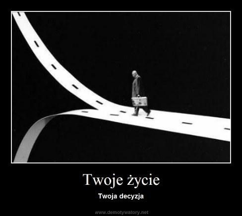 Twoje życie - Twoja decyzja