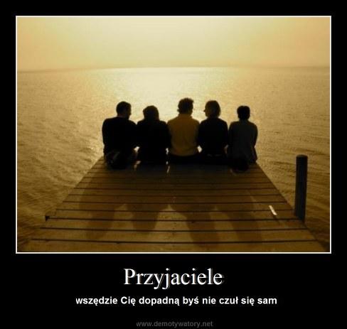 Przyjaciele - wszędzie Cię dopadną byś nie czuł się sam