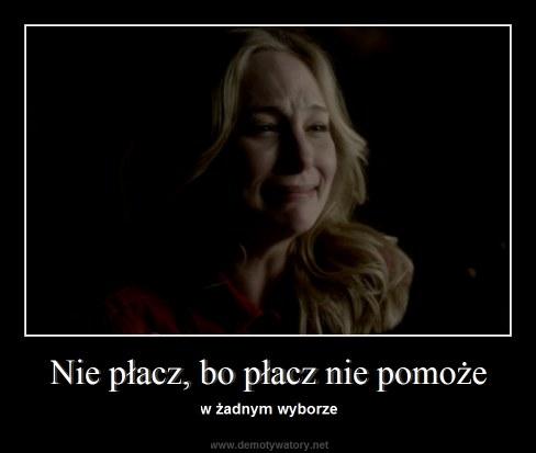 Nie płacz, bo płacz nie pomoże - w żadnym wyborze