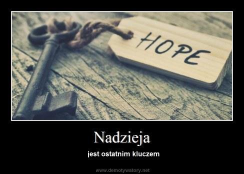 Nadzieja - jest ostatnim kluczem