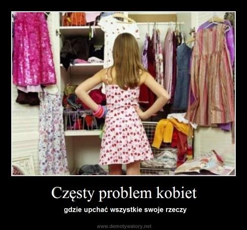 Częsty problem kobiet - gdzie upchać wszystkie swoje rzeczy