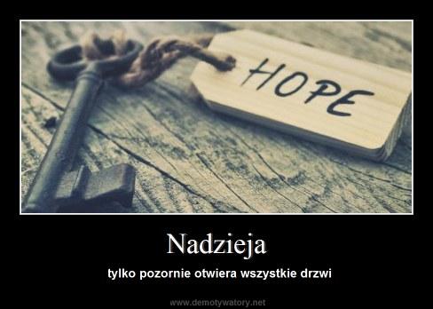 Nadzieja - tylko pozornie otwiera wszystkie drzwi