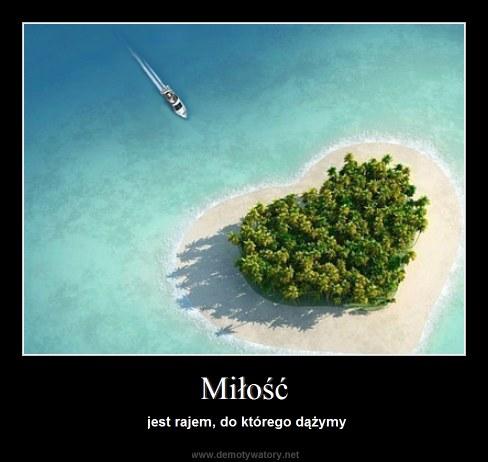 Miłość - jest rajem, do którego dążymy
