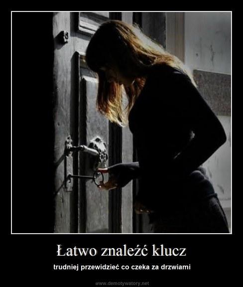 Łatwo znaleźć klucz - trudniej przewidzieć co czeka za drzwiami