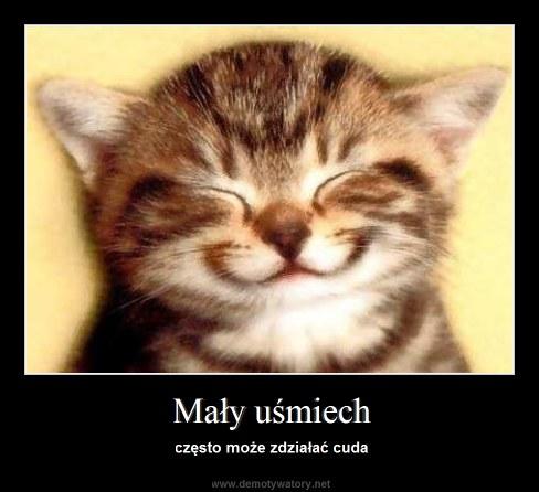 Mały uśmiech - często może zdziałać cuda
