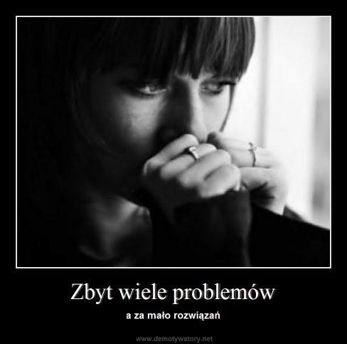 Zbyt wiele problemów - a za mało rozwiązań