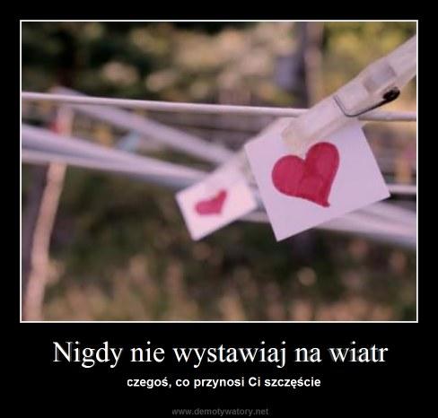 Nigdy nie wystawiaj na wiatr - czegoś, co przynosi Ci szczęście