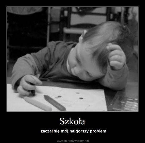 Szkoła - zaczął się mój najgorszy problem