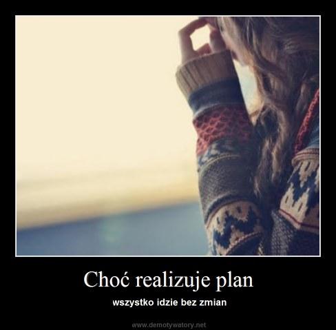 Choć realizuje plan - wszystko idzie bez zmian