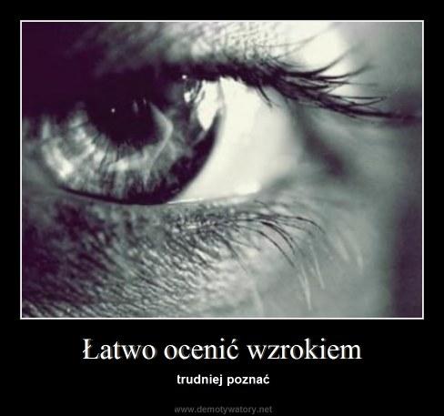 Łatwo ocenić wzrokiem - trudniej poznać