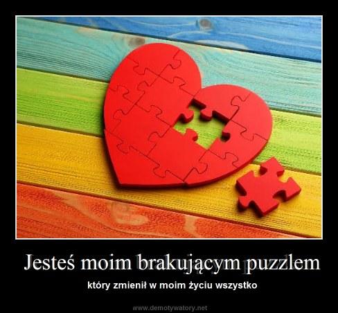 Jesteś moim brakującym puzzlem - który zmienił w moim życiu wszystko