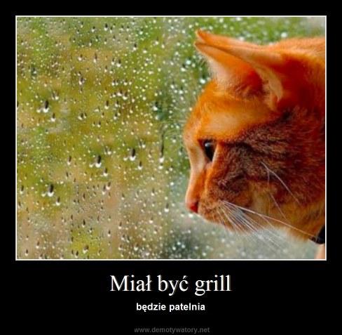 Miał być grill - będzie patelnia