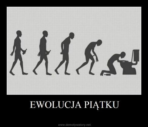 EWOLUCJA PIĄTKU -